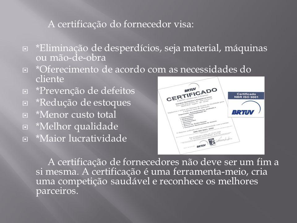 A certificação do fornecedor visa: