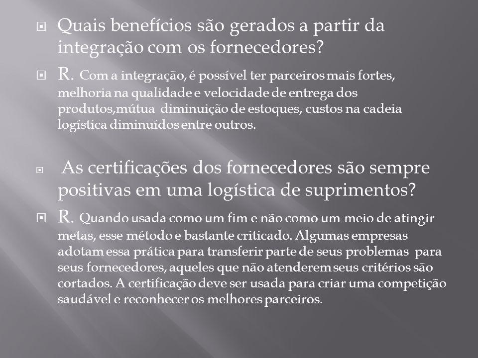 Quais benefícios são gerados a partir da integração com os fornecedores