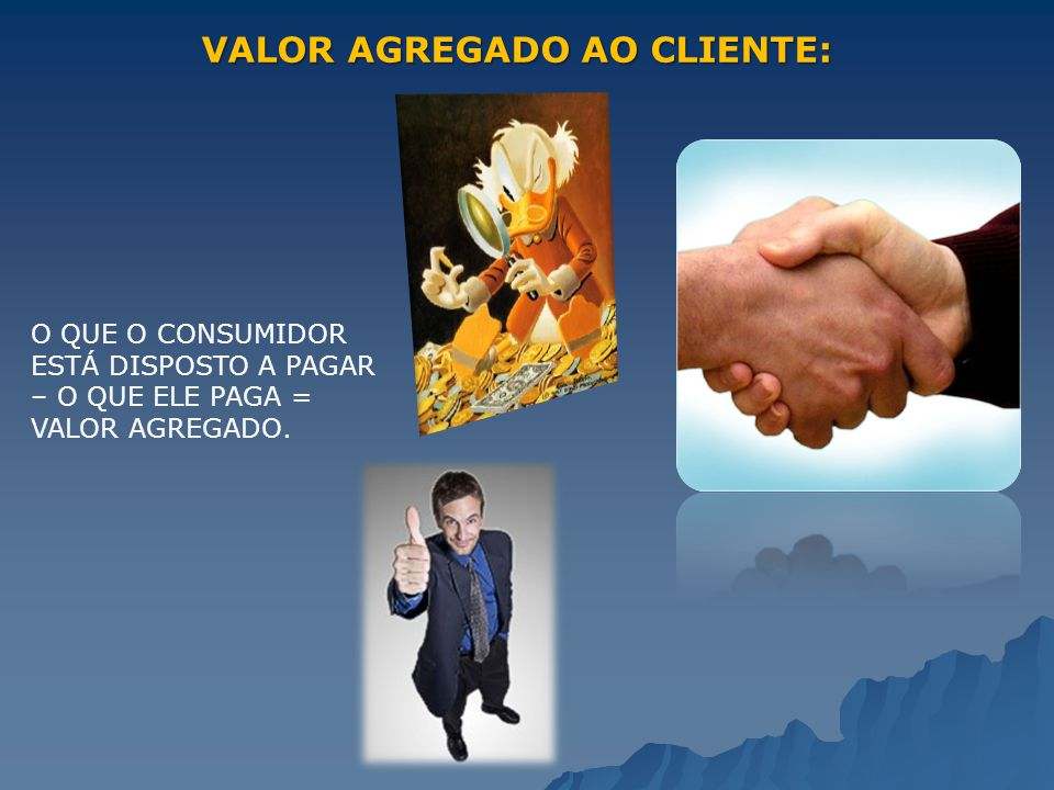 VALOR AGREGADO AO CLIENTE: