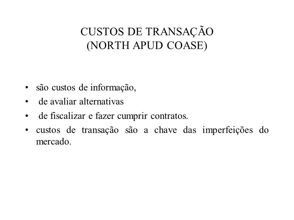 CUSTOS DE TRANSAÇÃO (NORTH APUD COASE)