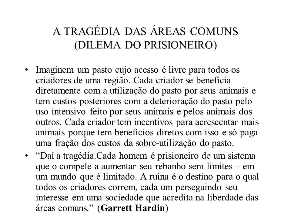 A TRAGÉDIA DAS ÁREAS COMUNS (DILEMA DO PRISIONEIRO)