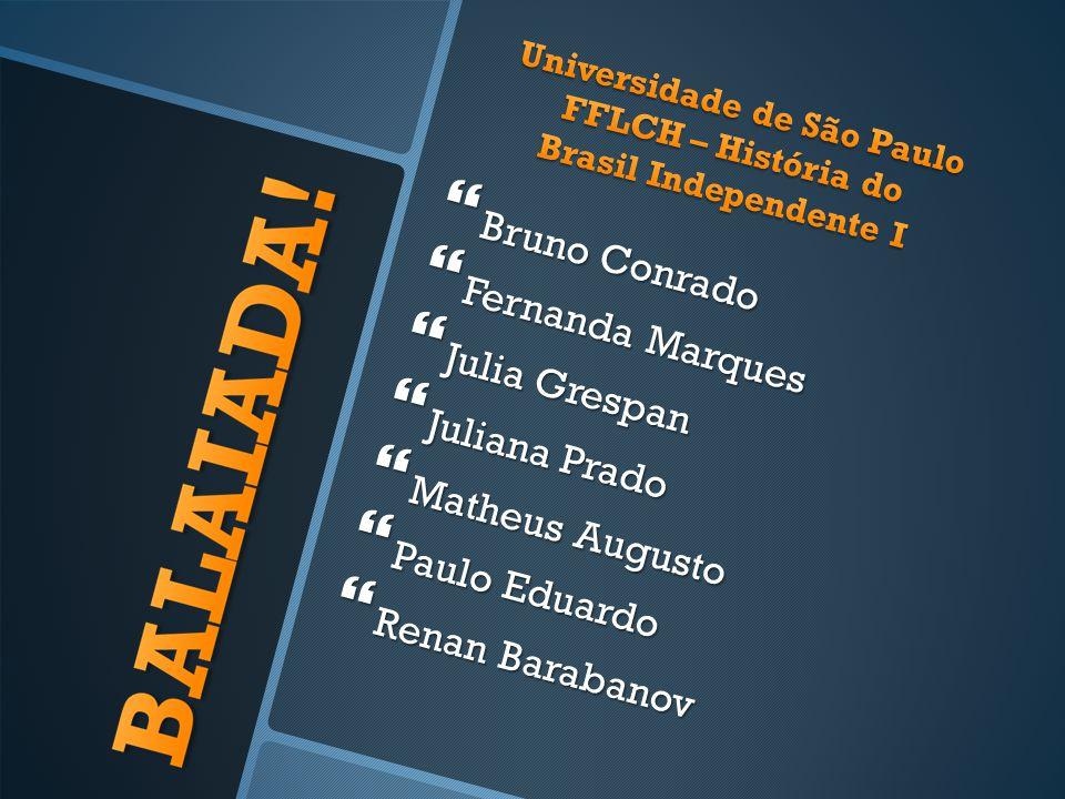 Universidade de São Paulo FFLCH – História do Brasil Independente I
