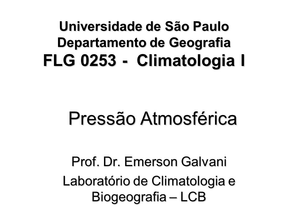 Universidade de São Paulo Departamento de Geografia FLG 0253 - Climatologia I