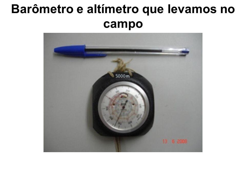 Barômetro e altímetro que levamos no campo