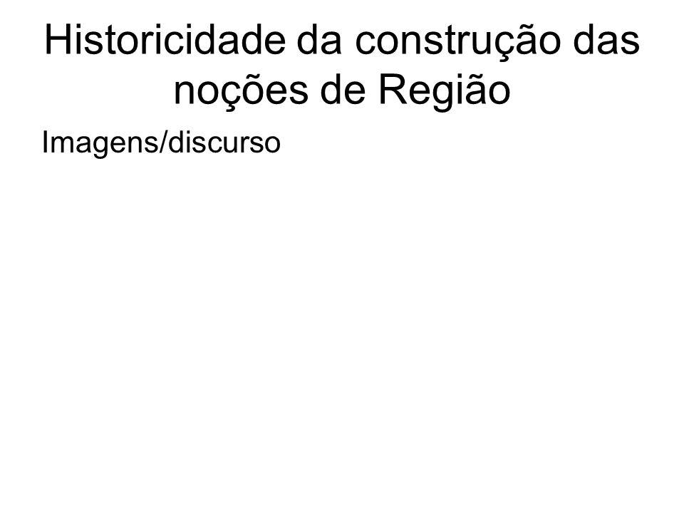 Historicidade da construção das noções de Região