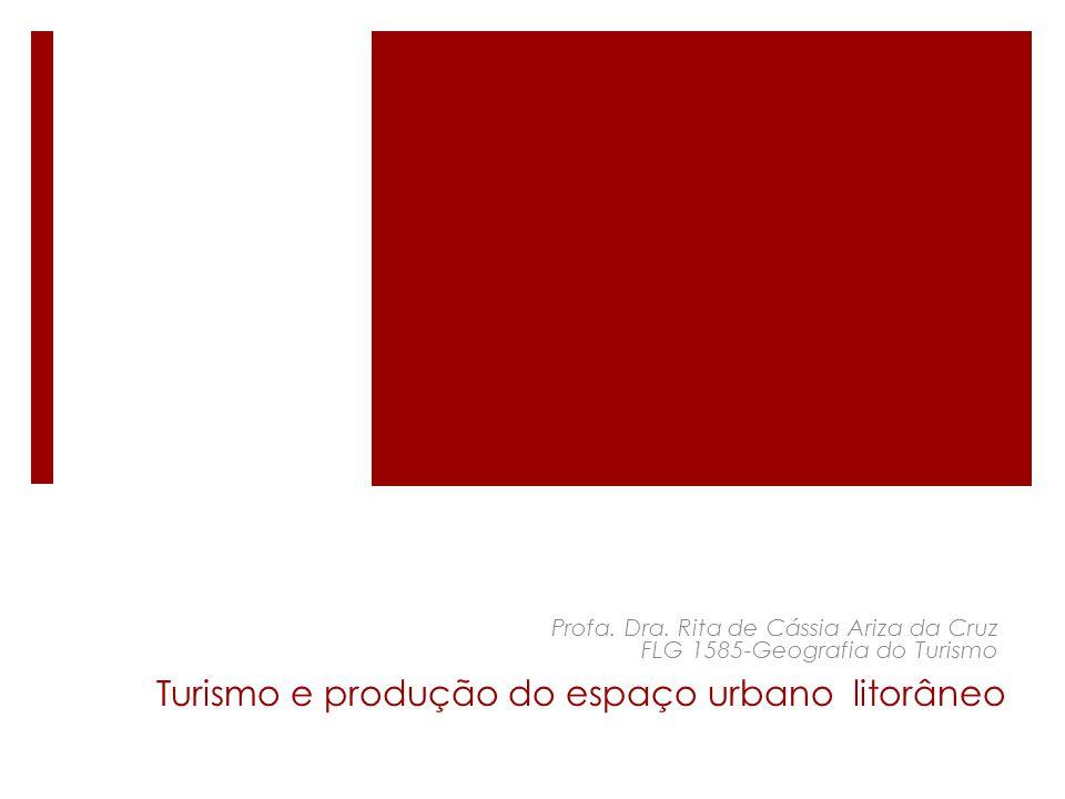 Turismo e produção do espaço urbano litorâneo
