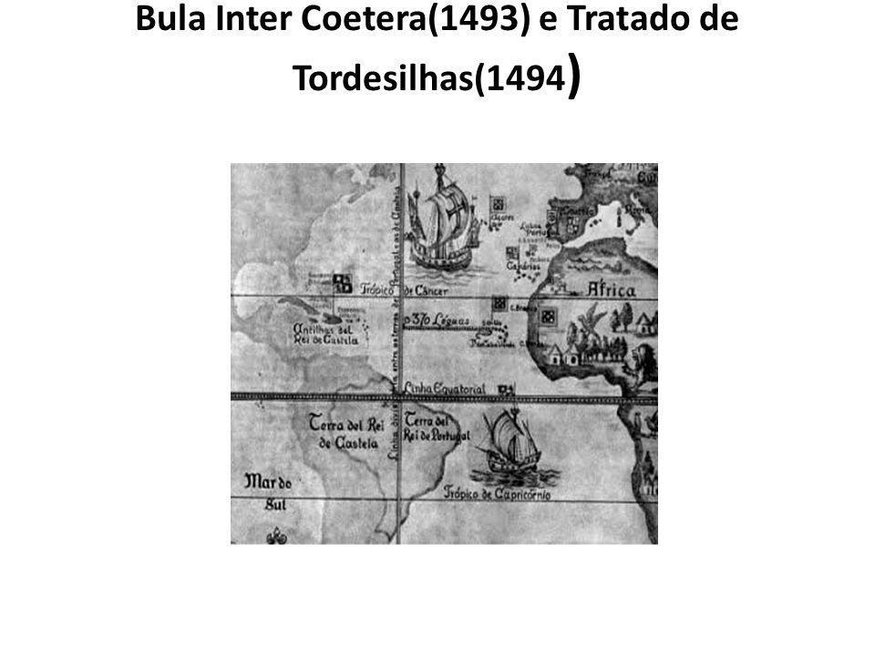 Bula Inter Coetera(1493) e Tratado de Tordesilhas(1494)
