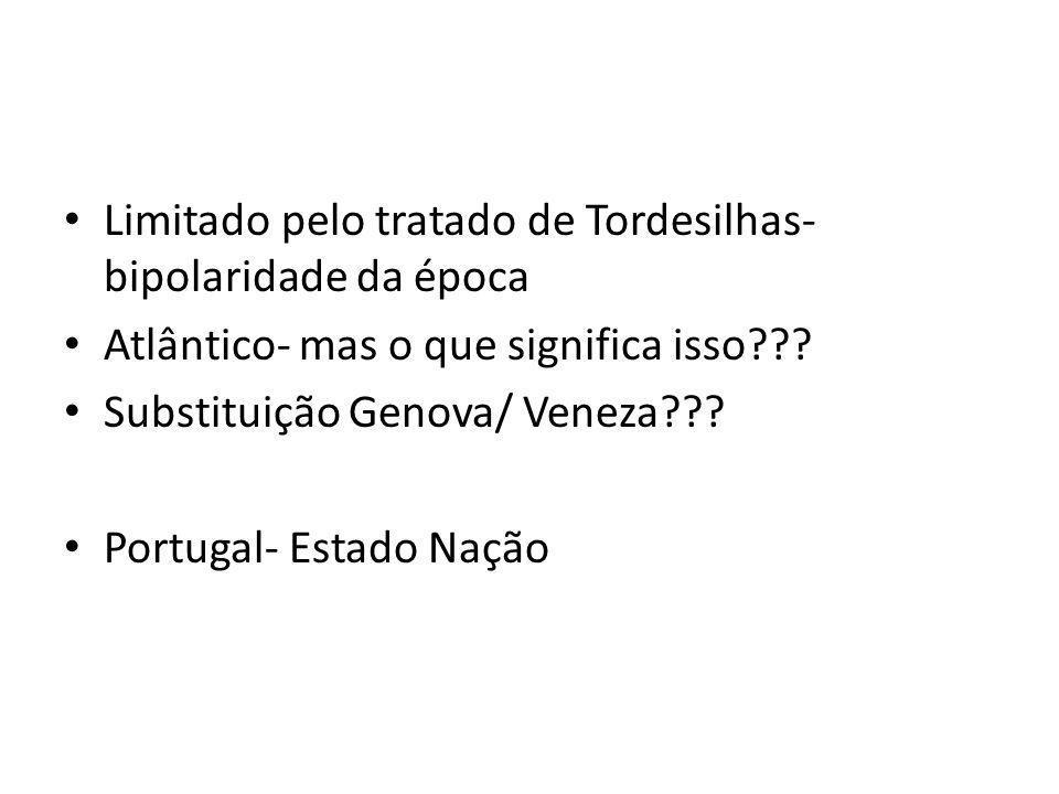 Limitado pelo tratado de Tordesilhas- bipolaridade da época