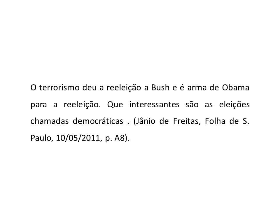 O terrorismo deu a reeleição a Bush e é arma de Obama para a reeleição
