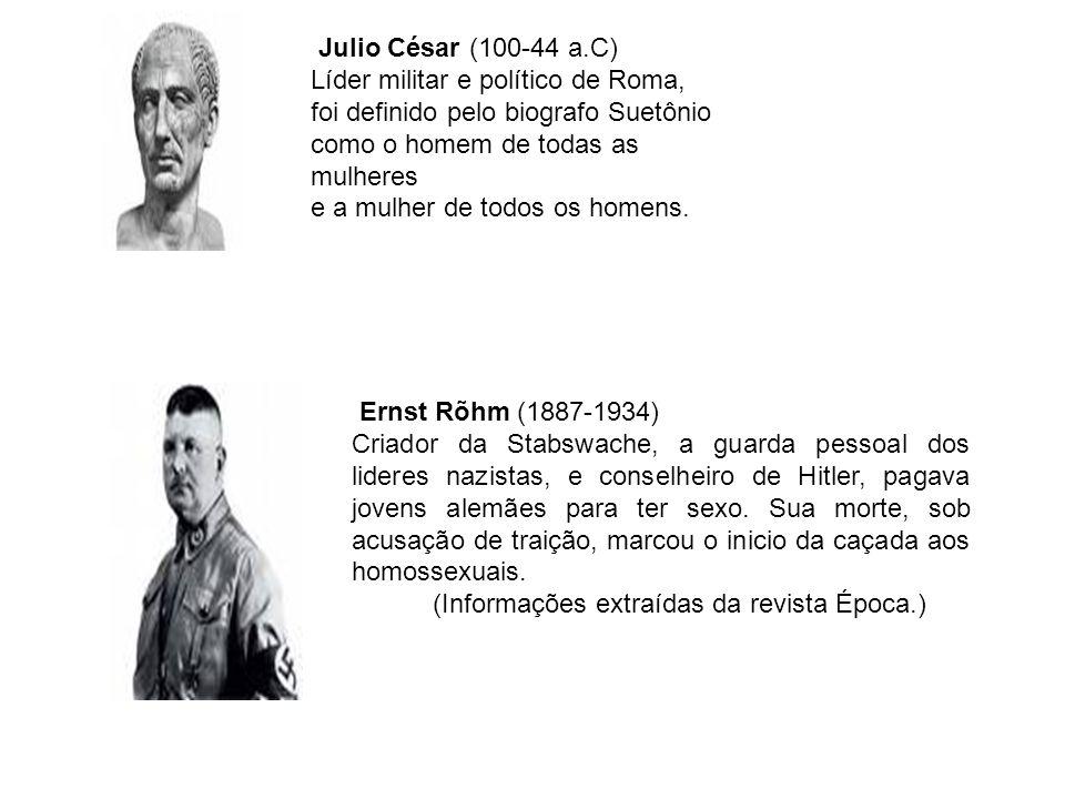 Julio César (100-44 a.C) Líder militar e político de Roma, foi definido pelo biografo Suetônio. como o homem de todas as mulheres.