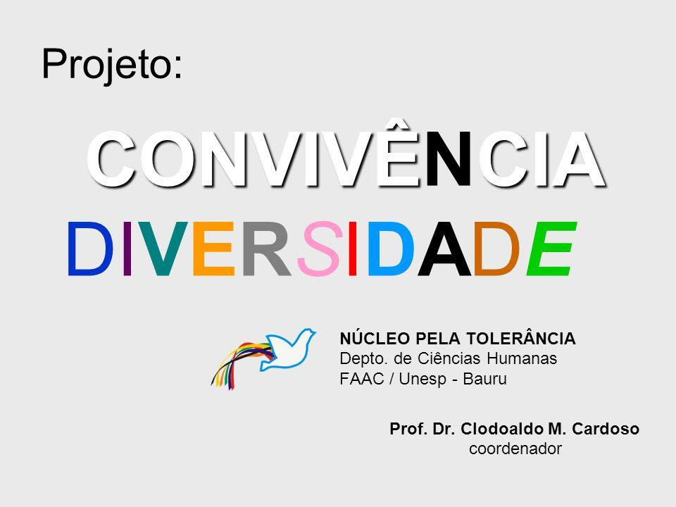 DIVERSIDADE Projeto: CONVIVÊNCIA NÚCLEO PELA TOLERÂNCIA
