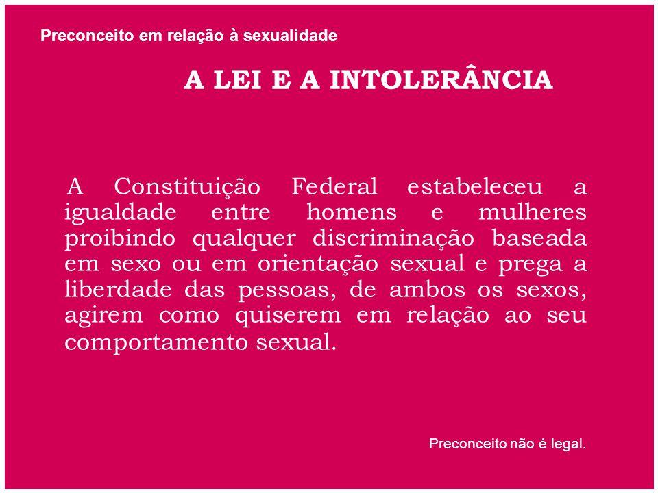 Preconceito em relação à sexualidade A LEI E A INTOLERÂNCIA