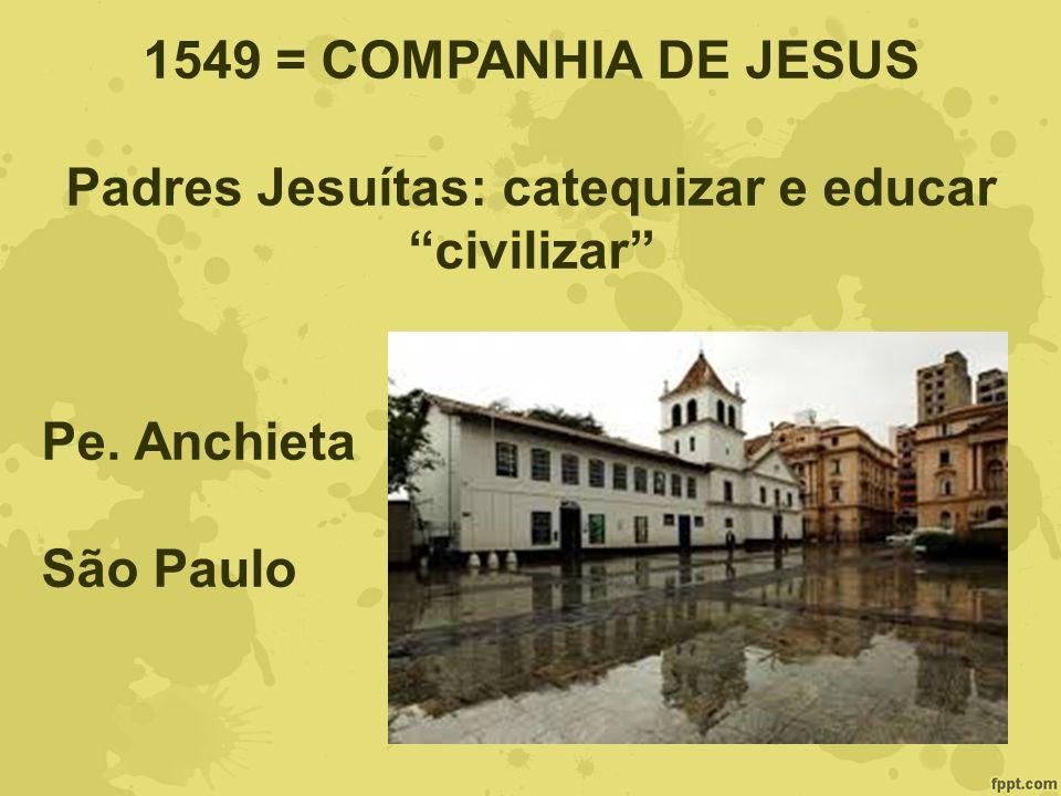 Padres Jesuítas: catequizar e educar