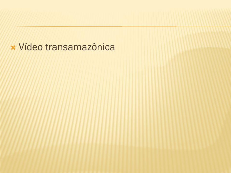 Vídeo transamazônica