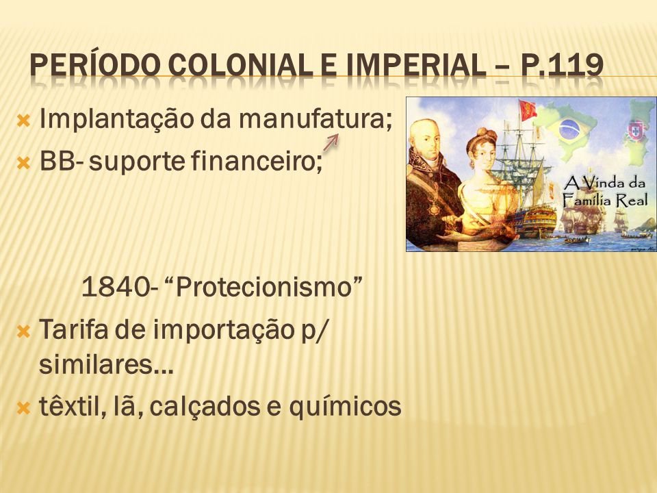 Período colonial e imperial – p.119