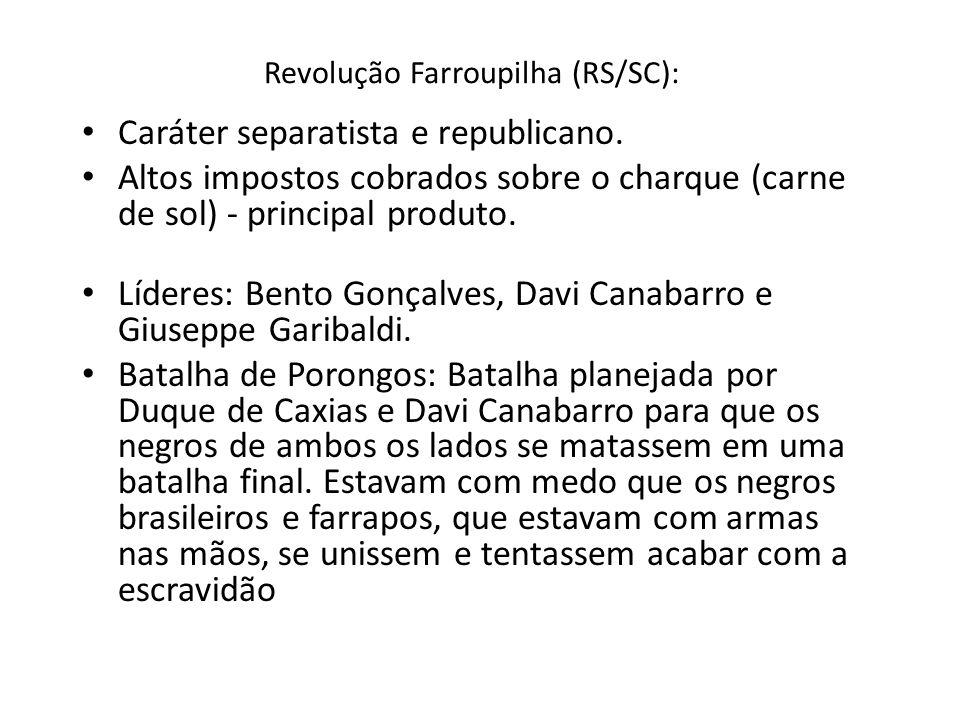 Revolução Farroupilha (RS/SC):