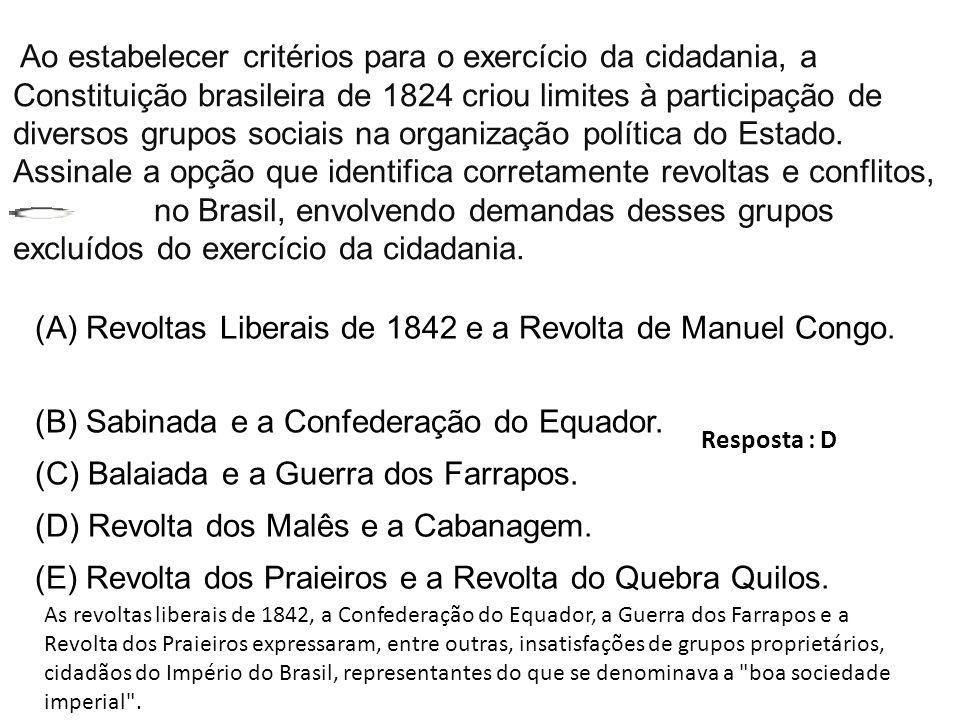 (A) Revoltas Liberais de 1842 e a Revolta de Manuel Congo.