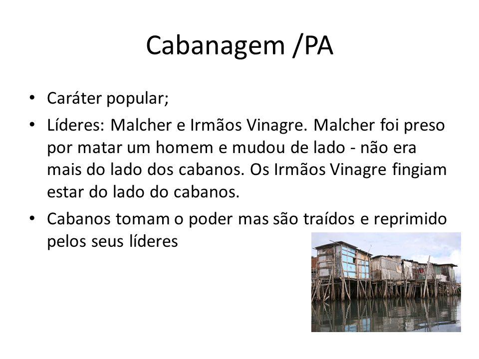 Cabanagem /PA Caráter popular;