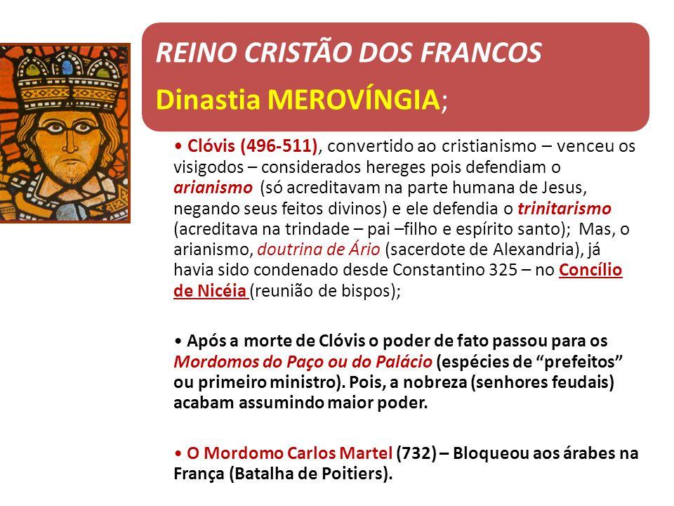 REINO CRISTÃO DOS FRANCOS Dinastia MEROVÍNGIA;