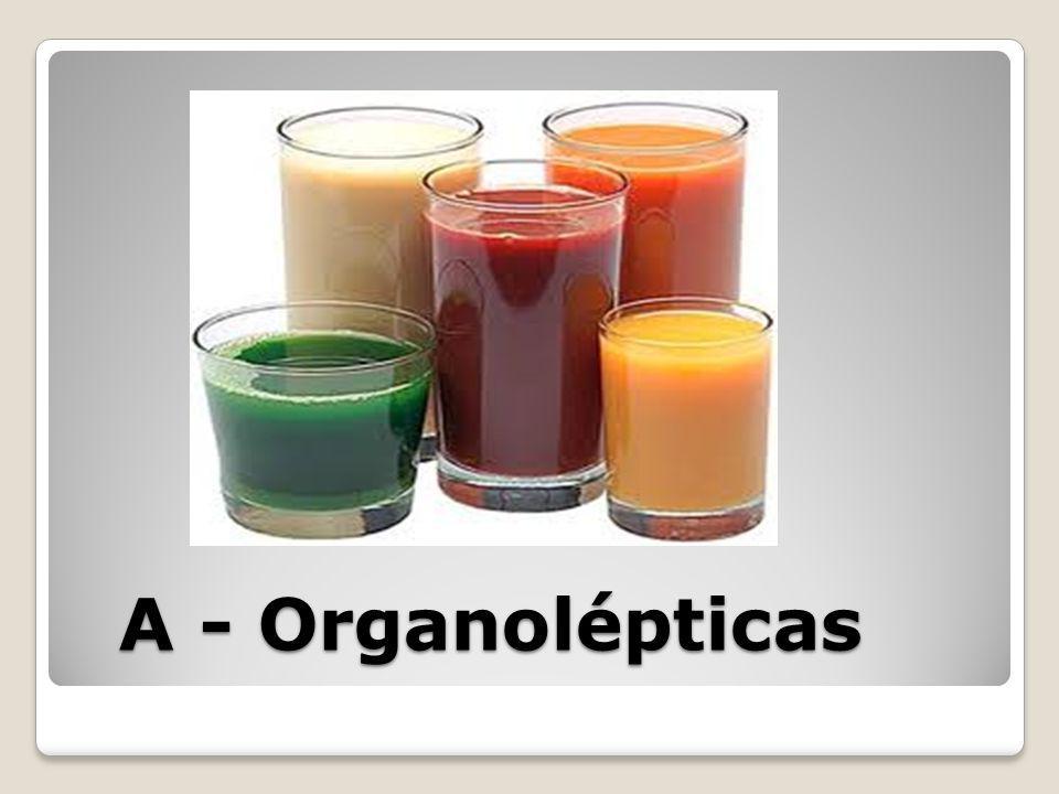 A - Organolépticas