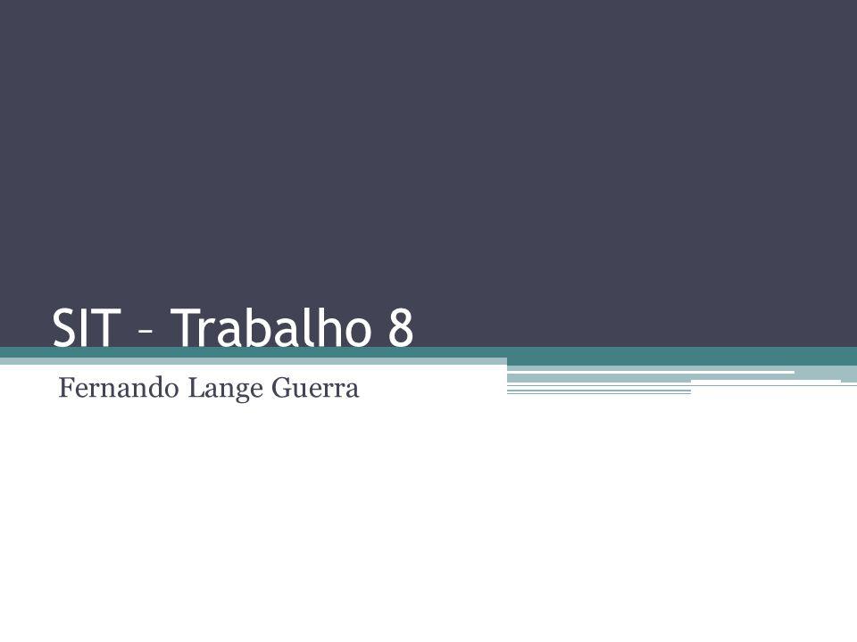 SIT – Trabalho 8 Fernando Lange Guerra