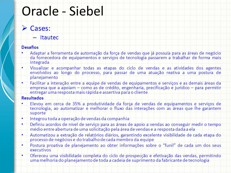 Oracle - Siebel Cases: Itautec Desafios