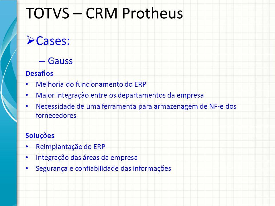 TOTVS – CRM Protheus Cases: Gauss Desafios