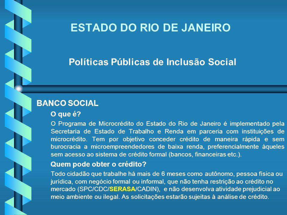ESTADO DO RIO DE JANEIRO Políticas Públicas de Inclusão Social