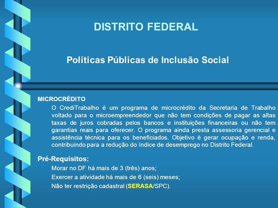 DISTRITO FEDERAL Políticas Públicas de Inclusão Social