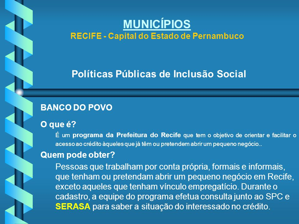 MUNICÍPIOS RECIFE - Capital do Estado de Pernambuco Políticas Públicas de Inclusão Social