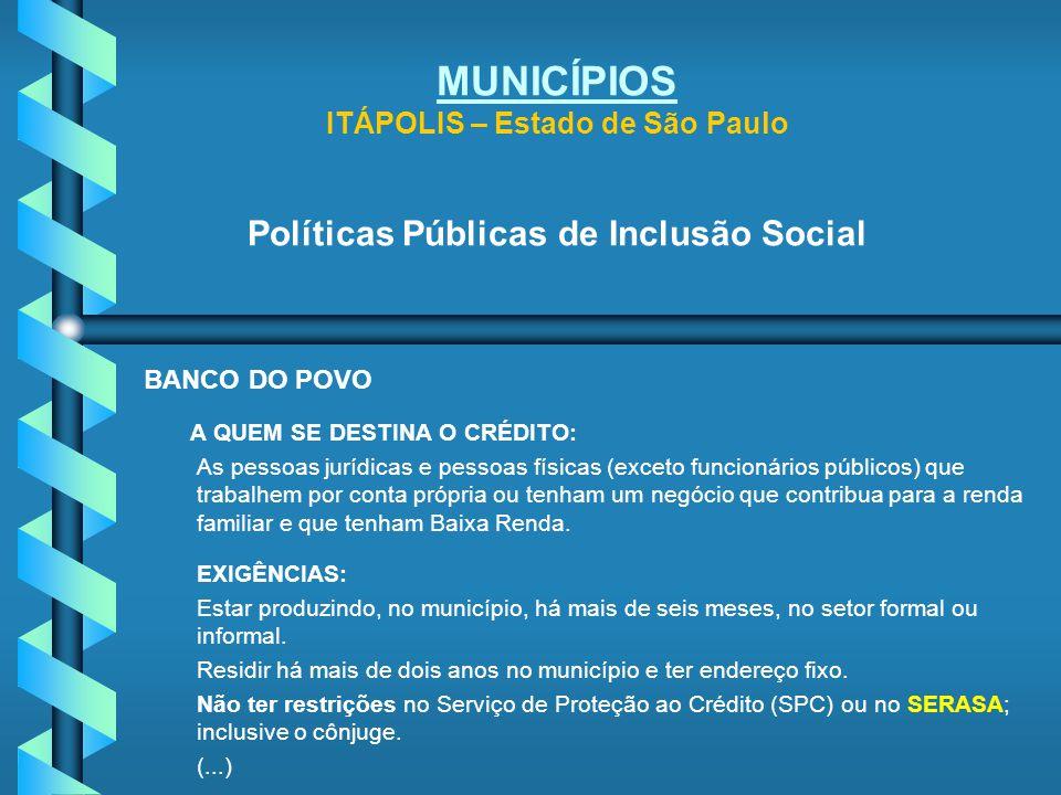 MUNICÍPIOS ITÁPOLIS – Estado de São Paulo Políticas Públicas de Inclusão Social