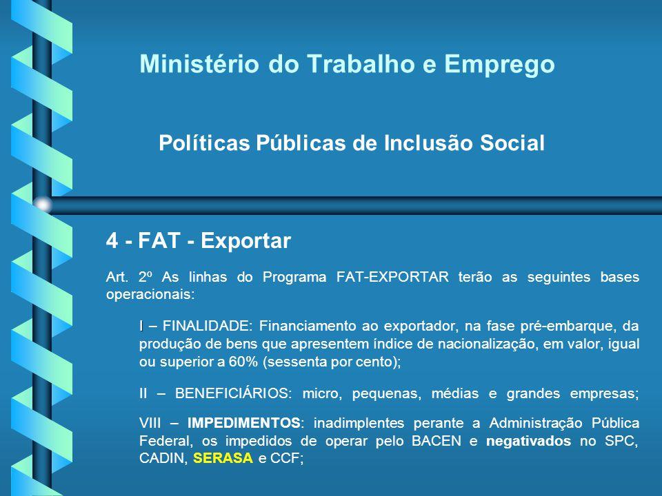 Ministério do Trabalho e Emprego Políticas Públicas de Inclusão Social