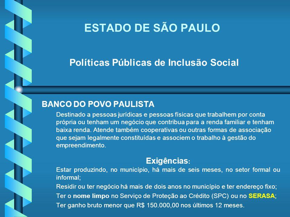 ESTADO DE SÃO PAULO Políticas Públicas de Inclusão Social