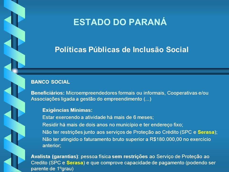 ESTADO DO PARANÁ Políticas Públicas de Inclusão Social