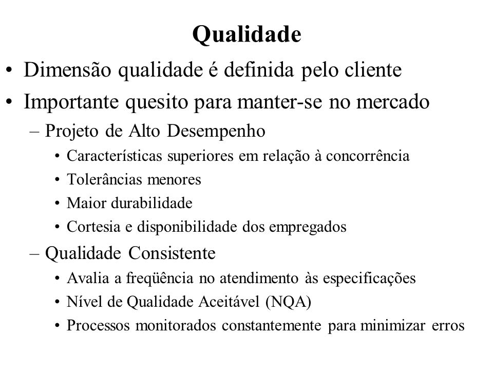 Qualidade Dimensão qualidade é definida pelo cliente