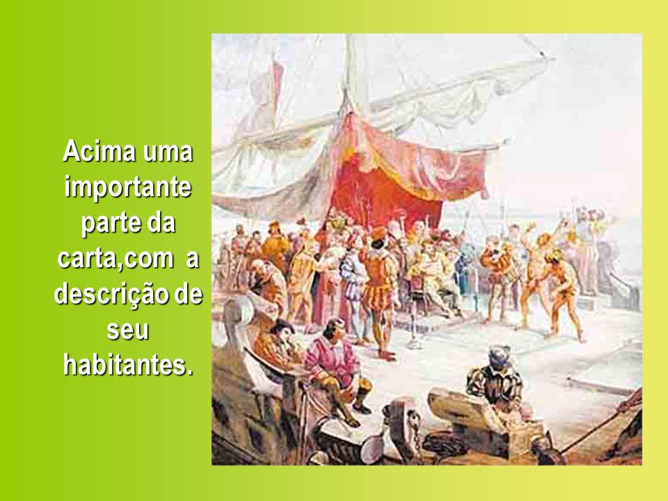 Acima uma importante parte da carta,com a descrição de seu habitantes.