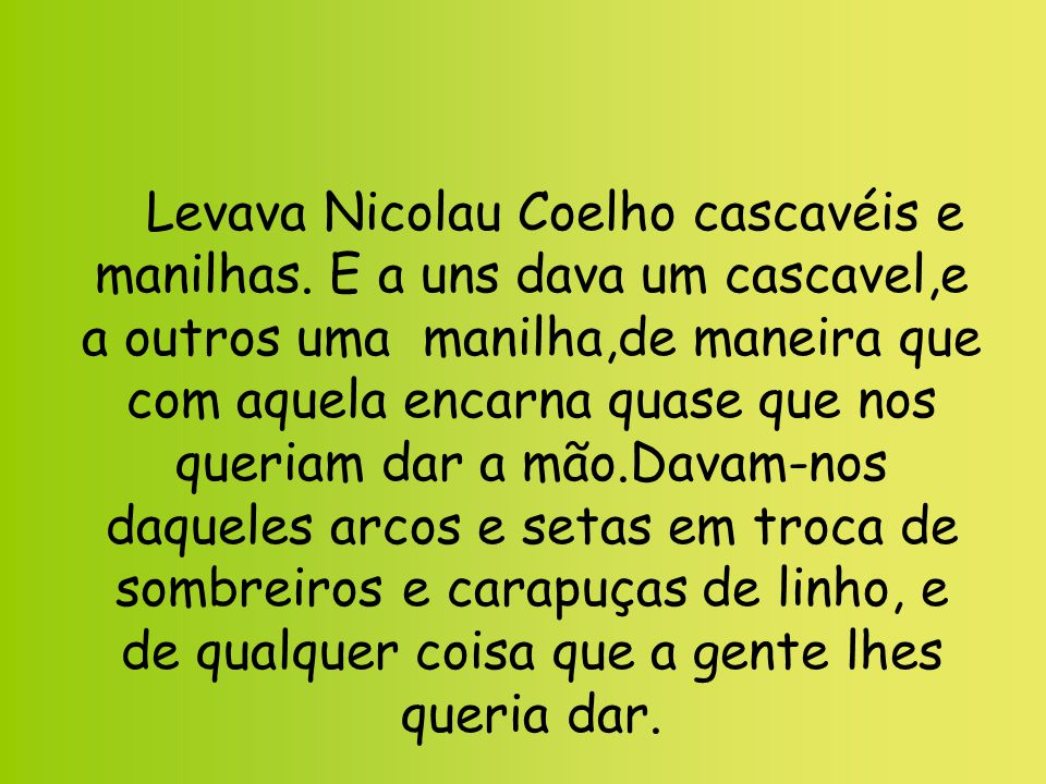 Levava Nicolau Coelho cascavéis e manilhas