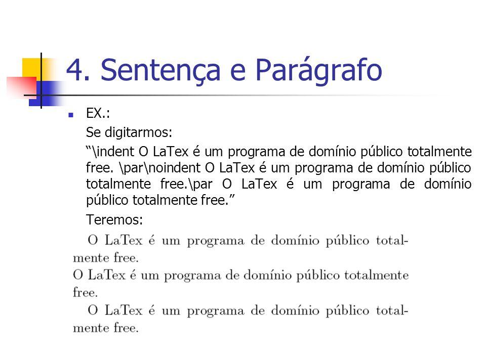 4. Sentença e Parágrafo EX.: Se digitarmos: