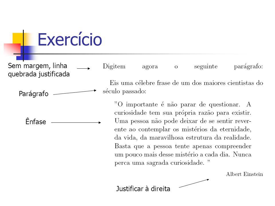 Exercício Sem margem, linha quebrada justificada Parágrafo Ênfase