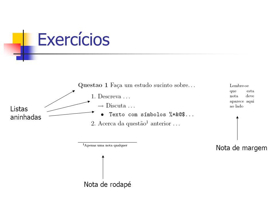 Exercícios Listas aninhadas Nota de margem Nota de rodapé
