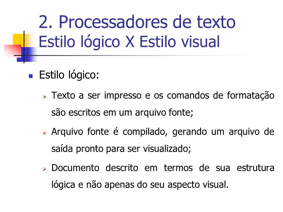 2. Processadores de texto Estilo lógico X Estilo visual