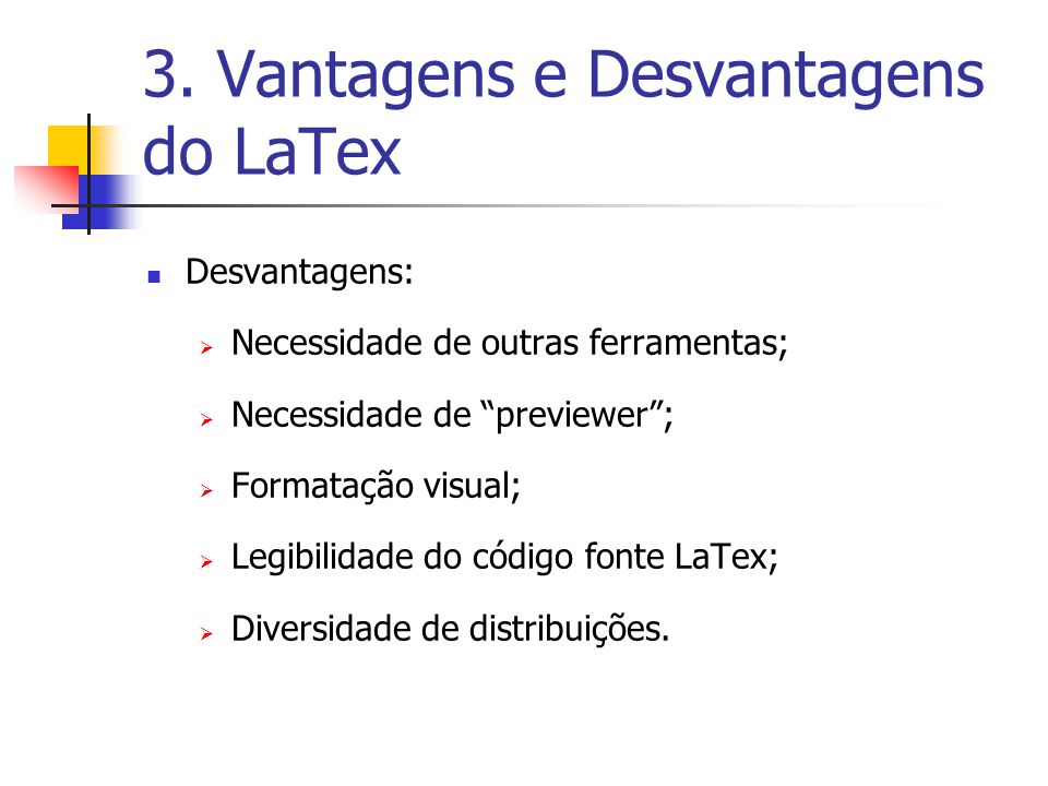 3. Vantagens e Desvantagens do LaTex