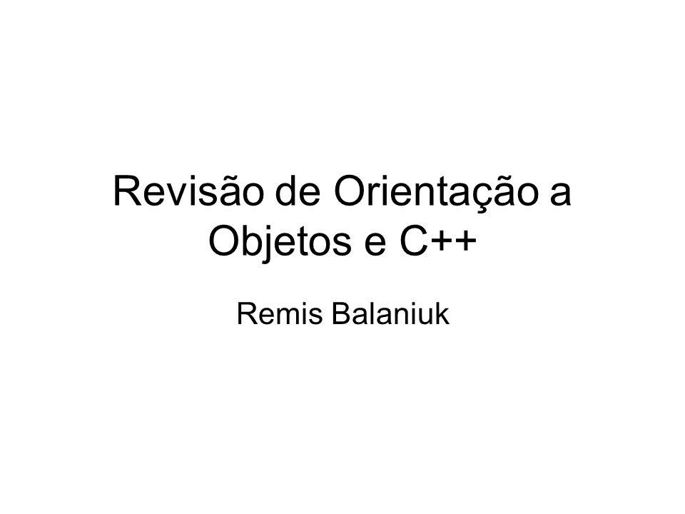 Revisão de Orientação a Objetos e C++