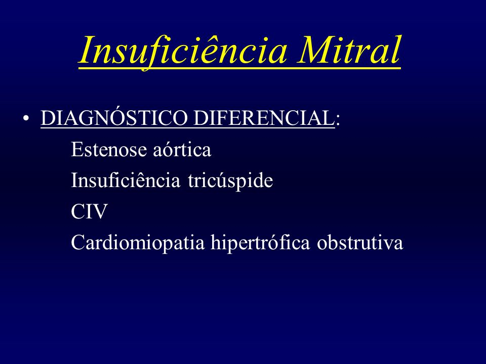 Insuficiência Mitral DIAGNÓSTICO DIFERENCIAL: Estenose aórtica