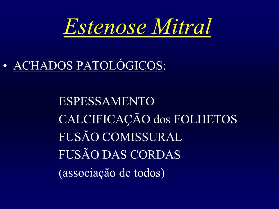 Estenose Mitral ACHADOS PATOLÓGICOS: ESPESSAMENTO