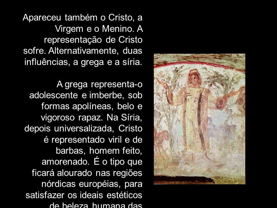 Apareceu também o Cristo, a Virgem e o Menino