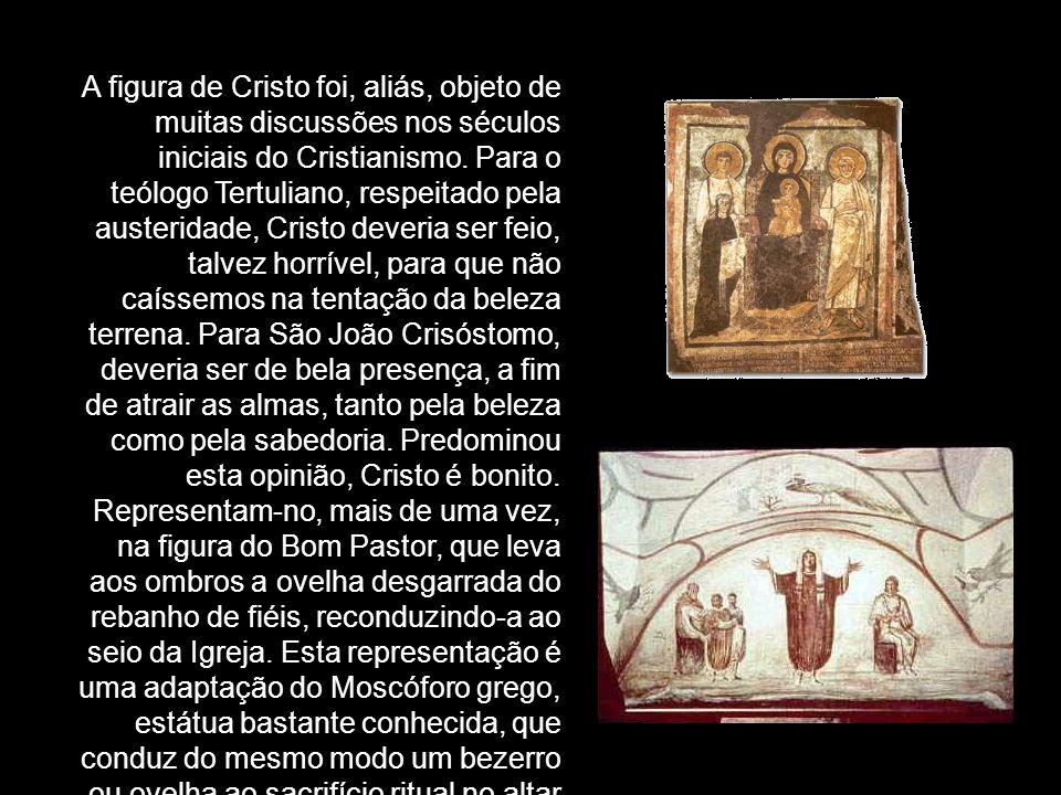 A figura de Cristo foi, aliás, objeto de muitas discussões nos séculos iniciais do Cristianismo.