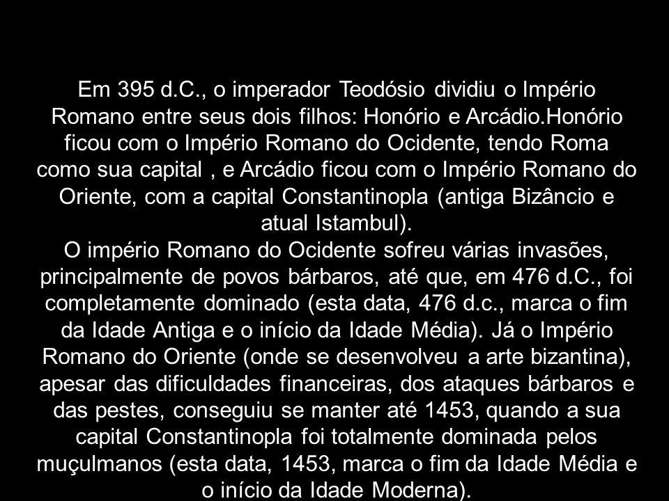 Em 395 d.C., o imperador Teodósio dividiu o Império Romano entre seus dois filhos: Honório e Arcádio.Honório ficou com o Império Romano do Ocidente, tendo Roma como sua capital , e Arcádio ficou com o Império Romano do Oriente, com a capital Constantinopla (antiga Bizâncio e atual Istambul).