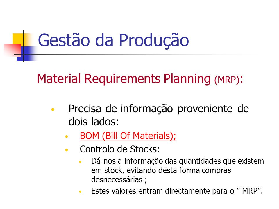 Gestão da Produção Material Requirements Planning (MRP):