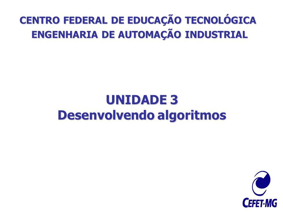 ENGENHARIA DE AUTOMAÇÃO INDUSTRIAL Desenvolvendo algoritmos